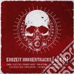 Endzeit bunkertracks vol.6 cd musicale di Artisti Vari