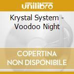 VOODOO NIGHT                              cd musicale di System Krystal