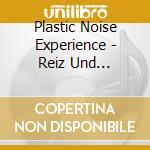 REIZ UND REAKTION                         cd musicale di PLASTIC NOISE EXPERI