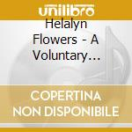 A VOLUNTARY COINCIDENCE                   cd musicale di Flowers Helalyn