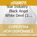 BLACK ANGEL WHITE DEVIL                   cd musicale di Industry Star