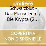 DAS MAUSOLEUM/DIE KRYPTA                  cd musicale di SCHWARZBLUT