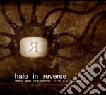 Trials & tribulations/interpretations cd musicale di HALO IN REVERSE