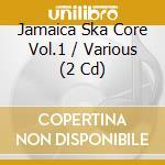 Jamaica ska core 1 cd musicale di Artisti Vari