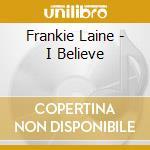 I believe-best cd musicale di Frankie Laine