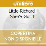 She's got it cd musicale di Little Richard