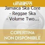Jamaica ska core 2 cd musicale di Artisti Vari