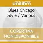 BLUES CHICAGO STYLE/2CD cd musicale di ARTISTI VARI