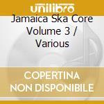JAMAICA SKA CORE/2CD cd musicale di ARTISTI VARI