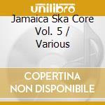Jamaica ska core 5 cd musicale di Artisti Vari