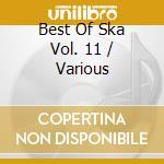 Bets of ska vol.11 cd musicale di Artisti Vari