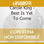 The best is yet to come cd musicale di Carole King