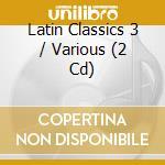 Latin classic 3 cd musicale di Artisti Vari