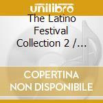 Latino festival coll. vol 2 cd musicale di Artisti Vari