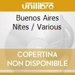 BUENOS AIRES NITES/2CD cd musicale di ARTISTI VARI
