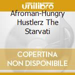 Starvation is motivation cd musicale di Afroman