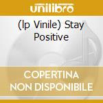 (LP VINILE) STAY POSITIVE lp vinile di HOLD STEADY