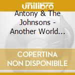 ANOTHER WORLD cd musicale di ANTONY & THE JOHNSONS