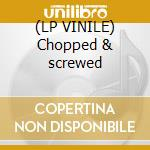 (LP VINILE) Chopped & screwed lp vinile di MICACHU & THE SHAPES