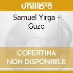 Samuel Yirga - Guzo cd musicale di Yirga Samuel