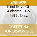 Blind boys of alabama-go tell it on cd cd musicale di Blind boys of alabam
