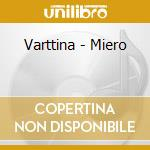 Varttina - Miero cd musicale di Varttina