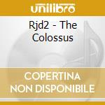 THE COLOSSUS                              cd musicale di RJD2