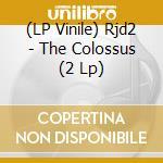 (LP VINILE) THE COLOSSUS                              lp vinile di RJD2