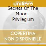 PRIVILEGIUM                               cd musicale di SECRETS OF THE MOON