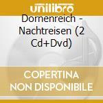 NACHTREISEN                               cd musicale di DORNENREICH