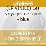 (LP VINILE) Les voyages de l'ame - blue lp vinile di Alcest