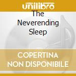 THE NEVERENDING SLEEP                     cd musicale di Eve Hallows