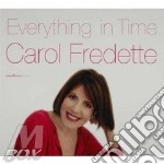 Everything in time cd musicale di Fredette Carol