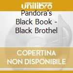 BLACK BROTHEL                             cd musicale di PANDORA'S BLACK BOOK