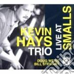 Kevin Hays - Live At Smalls cd musicale di KEVIN HAYS TRIO