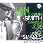 Ian hendrickson-smith live at smalls cd musicale di Ia Hendrickson-smith