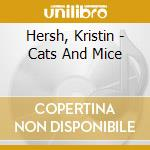 CATS AND MICE                             cd musicale di Kristin Hersh