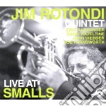 Jim rotondi quintet - live at smalls cd musicale di JIM ROTONDI QUINTET