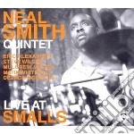 Neal smith quintet - live at smalls cd musicale di NEAL SMITH QUINTET