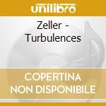 TURBULENCES                               cd musicale di ZELLER