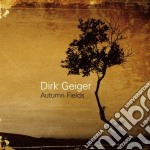 Autumn fields cd musicale di Geiger Dirk