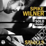 Spike Wilner - Live At Smalls cd musicale di Spike Wilner
