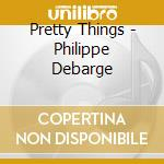 Philippe debarges-ltd- cd musicale di Things Pretty