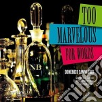 Too marvelous for words cd musicale di Domenico Sanna