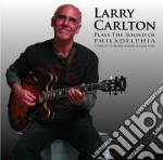 Plays the sound of philadelphia cd musicale di Larry Carlton