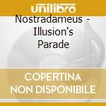 ILLUSION'S PARADE                         cd musicale di NOSTRADAMEUS