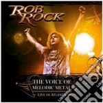 VOICE OF MELODIC METAL, THE               cd musicale di Rock Rob