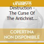 THE CURSE OF THE ANTICHRIST               cd musicale di DESTRUCTION