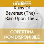 RAIN UPON THE IMPURE                      cd musicale di T Ruins of beverast