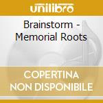 MEMORIAL ROOTS                            cd musicale di BRAINSTORM
